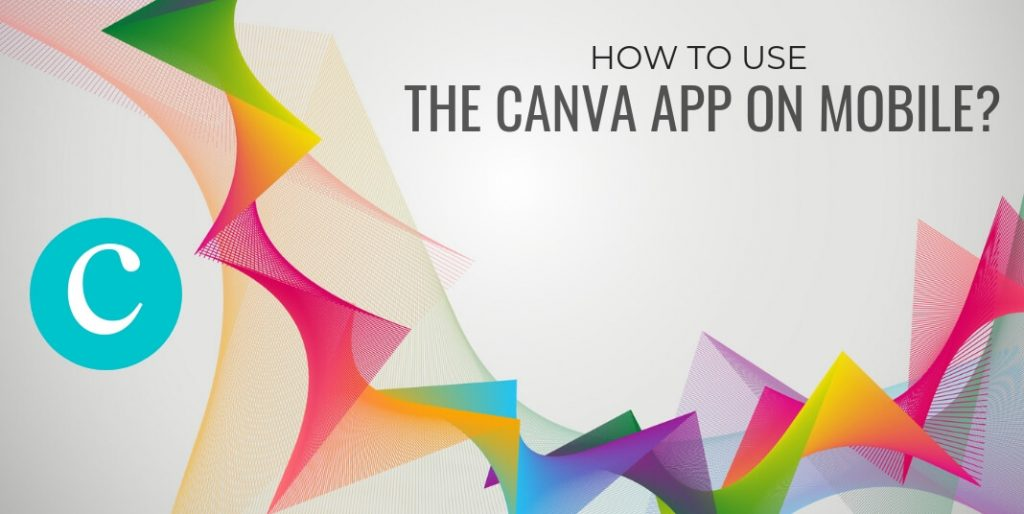 How to Use the Canva App on Mobile?