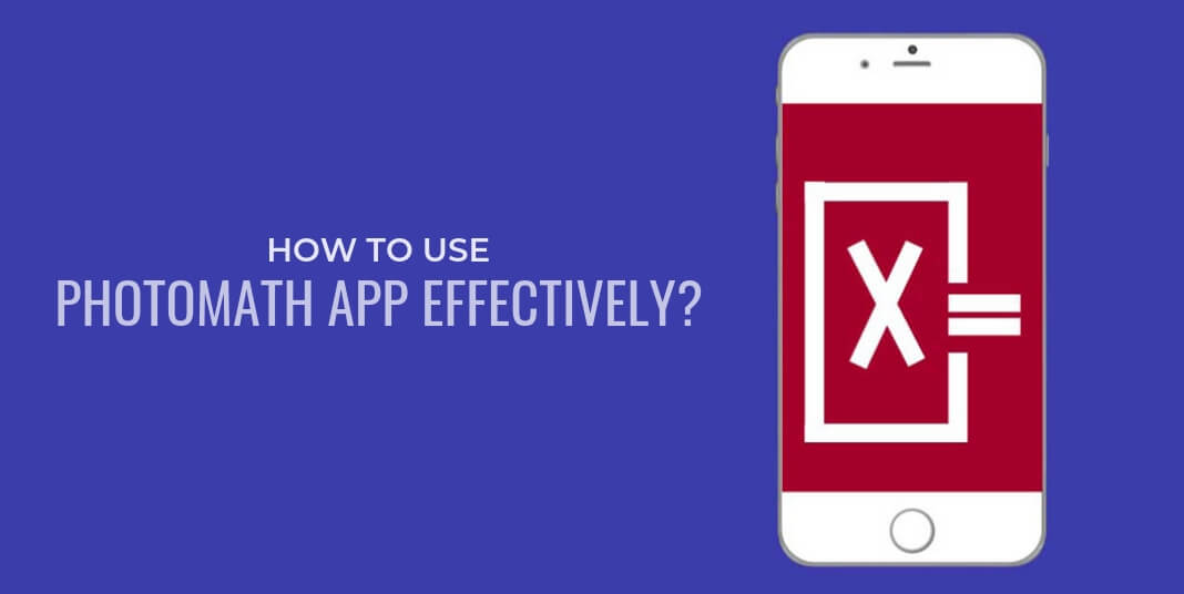 How to use Photomath App effectively?