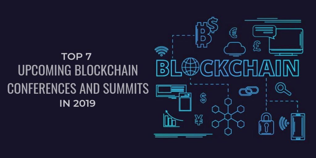 TOP 7 Upcoming Blockchain Conferences and Summits in 2019