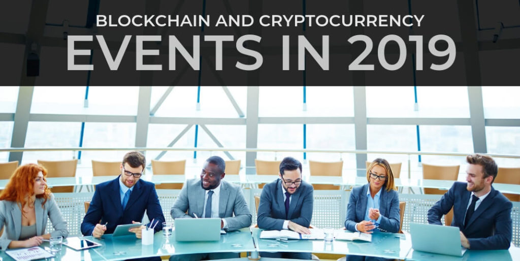 Blockchain, Cryptocurrency Conference and events in 2019