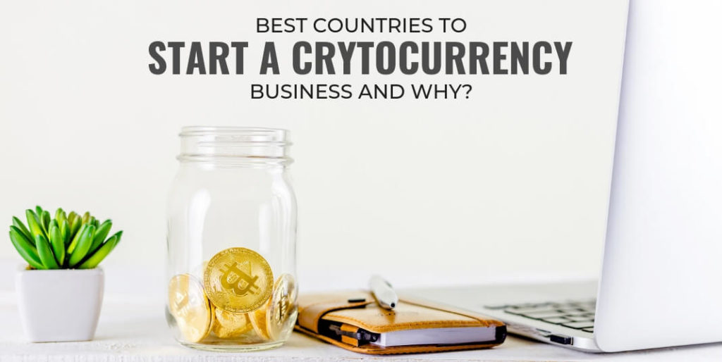 Best Countries to Start a Cryptocurrency Business and Why?
