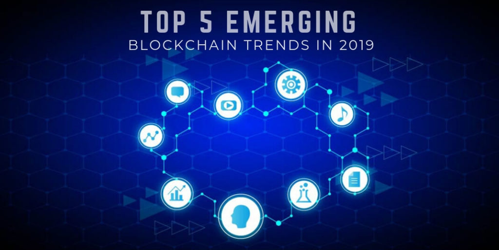 Top 5 Emerging Blockchain Trends in 2019