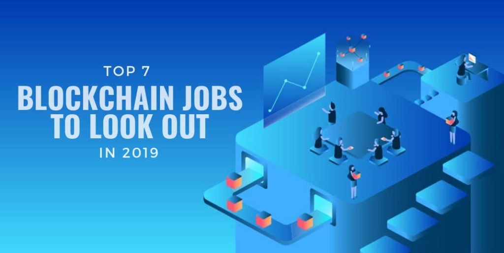 Top 7 Blockchain Jobs to Look Out in 2019